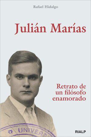 JULIAN MARIAS RETRATO DE UN FILOSOFO ENAMORADO