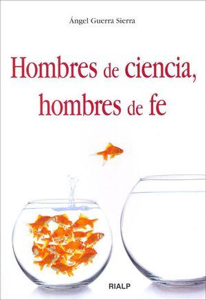 HOMBRES DE CIENCIA, HOMBRES DE FE
