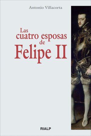 LAS CUATRO ESPOSAS DE FELIPE II