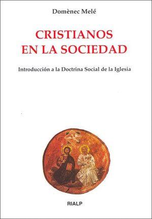 CRISTIANOS EN LA SOCIEDAD INTRODUCCION A LA DOCTRINA SOCIAL DE LA IGLESIA
