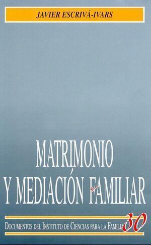 MATRIMONIO Y MEDIACION FAMILIAR PRINCIPIOS Y ELEMENTOS ESENCIALES DEL MATRIMONIO PARA LA MEDIACION F