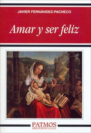 AMAR Y SER FELIZ