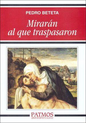MIRARÁN AL QUE TRASPASARON