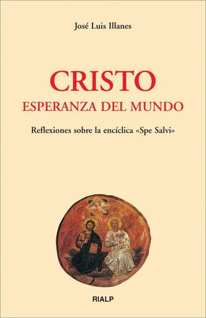 CRISTO, ESPERANZA DEL MUNDO REFLEXIONES SOBRE LA ENCICLICA SPE SALVI