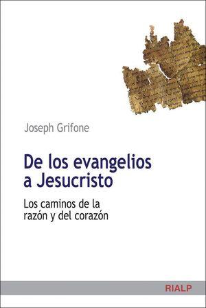 DE LOS EVANGELIOS A JESUCRISTO