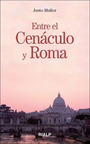 ENTRE EL CENACULO Y ROMA