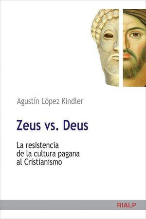 ZEUS VS. DEUS LA RESISTENCIA DE LA CULTURA PAGANA AL CRISTIANISMO