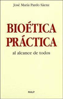 BIOETICA PRACTICA AL ALCANCE DE TODOS