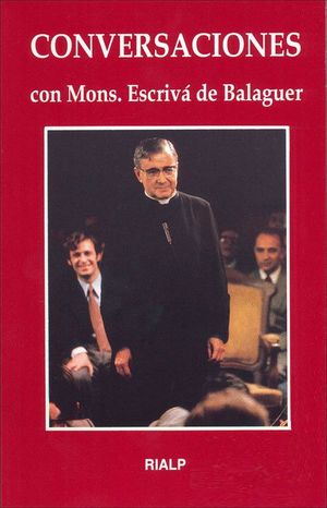 CONVERSACIONES CON MONS. ESCRIVA DE BALAGUER