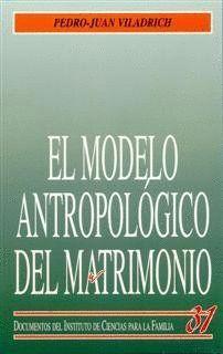 MODELO ANTROPOLOGICO DEL MATRIMONIO, EL