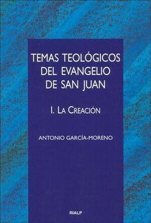 TEMAS TEOLÓGICOS DEL EVANGELIO DE SAN JUAN. I. LA CREACIÓN