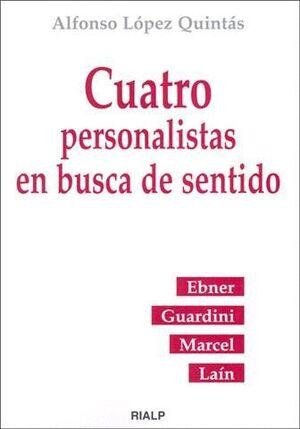 CUATRO PERSONALISTAS EN BUSCA DE SENTIDO