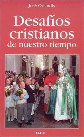 DESAFOS CRISTIANOS DE NUESTRO TIEMPO