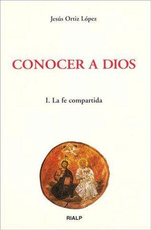 CONOCER A DIOS. I. LA FE COMPARTIDA