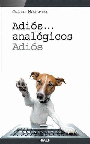 ADIÓS... ANALÓGICOS, ADIÓS