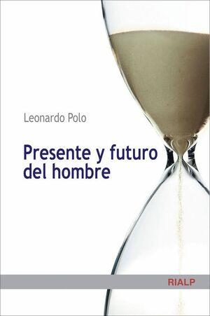 PRESENTE Y FUTURO DEL HOMBRE