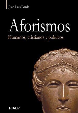 AFORISMOS. HUMANOS, CRISTIANOS Y POLÍTICOS.