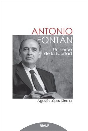 ANTONIO FONTÁN UN HÉROE DE LA LIBERTAD