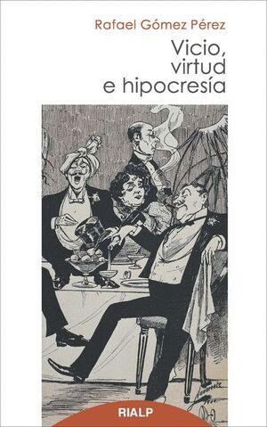 VICIO VIRTUD E HIPOCRESA
