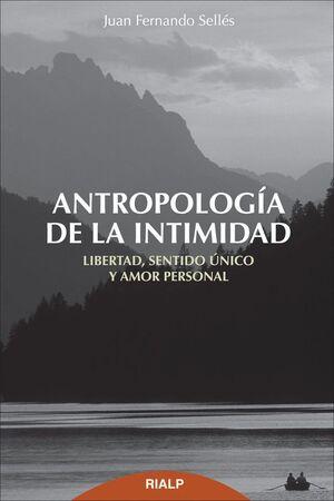 ANTROPOLOGA DE LA INTIMIDAD LIBERTAD, SENTIDO ÚNICO Y AMOR PERSONAL