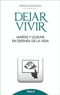 DEJAR VIVIR. MARAS Y LEJEUNE EN DEFENSA DE LA VIDA