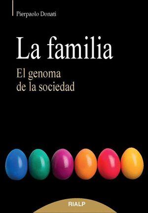 LA FAMILIA. EL GENOMA DE LA SOCIEDAD