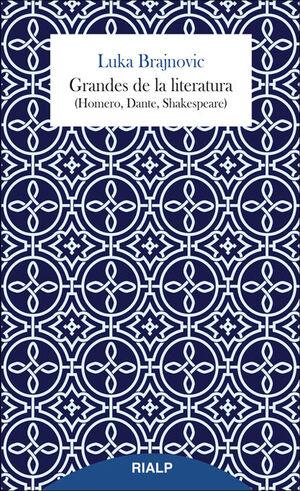 GRANDES DE LA LITERATURA (HOMERO, DANTE, SHAKESPEARE)