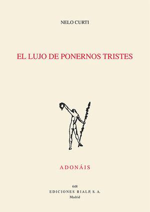 EL LUJO DE PONERNOS TRISTES