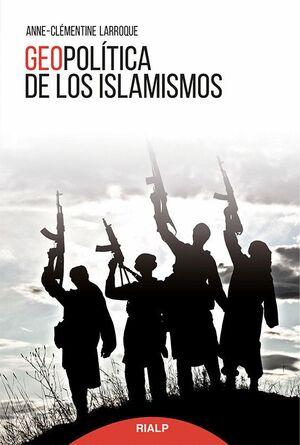 GEOPOLTICA DE LOS ISLAMISMOS