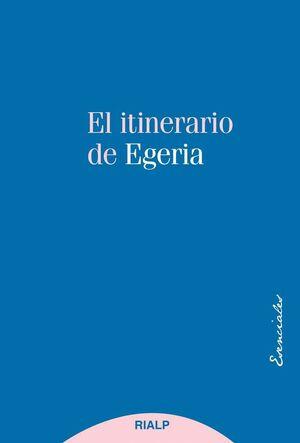 EL ITINERARIO DE EGERIA