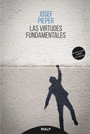 LAS VIRTUDES FUNDAMENTALES