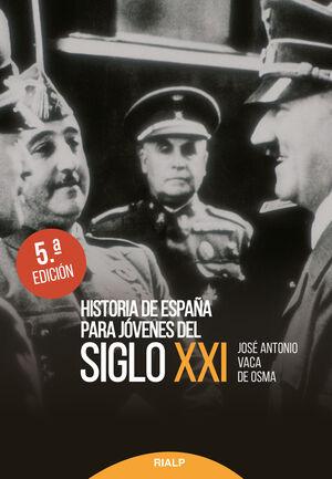 HISTORIA DE ESPAÑA PARA JÓVENES DEL SIGLO XXI