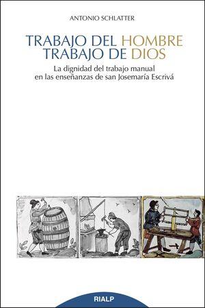 TRABAJO DEL HOMBRE, TRABAJO DE DIOS