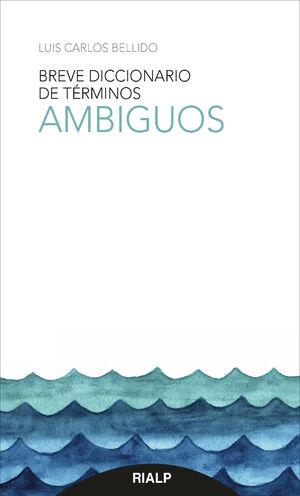 BREVE DICCIONARIO DE TÉRMINOS AMBIGUOS