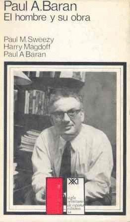 PAUL A. BARAN EL HOMBRE Y SU OBRA
