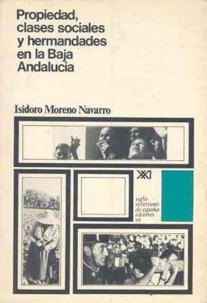 PROPIEDAD, CLASES SOCIALES Y HERMANDADES EN LA BAJA ANDALUCÍA