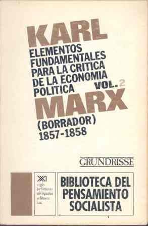 ELEMENTOS FUNDAMENTALES PARA LA CRÍTICA DE LA ECONOMÍA POLÍTICA. VOL. 2