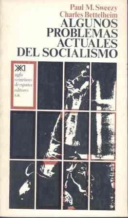 ALGUNOS PROBLEMAS ACTUALES DEL SOCIALISMO