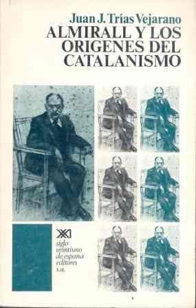ALMIRALL Y LOS ORÍGENES DEL CATALANISMO