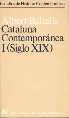 CATALUÑA CONTEMPORÁNEA. I. SIGLO XIX