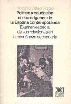 POLÍTICA Y EDUCACIÓN EN LOS ORÍGENES DE LA ESPAÑA CONTEMPORÁNEA