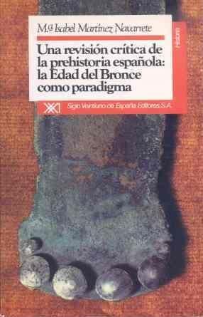 UNA REVISIÓN CRÍTICA DE LA PREHISTORIA ESPAÑOLA
