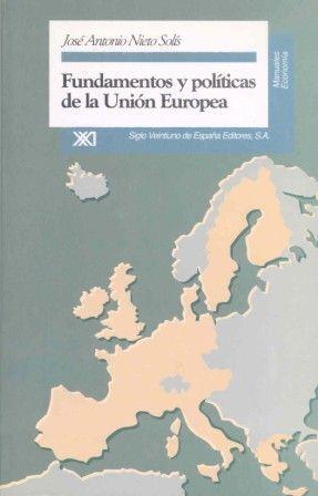 FUNDAMENTOS Y POLÍTICAS DE LA UNIÓN EUROPEA
