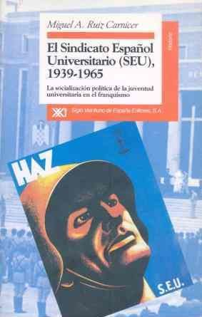 EL SINDICATO ESPAÑOL UNIVERSITARIO (SEU), 1939-1965