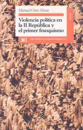 VIOLENCIA POLÍTICA EN LA II REPÚBLICA Y EL PRIMER FRANQUISMO