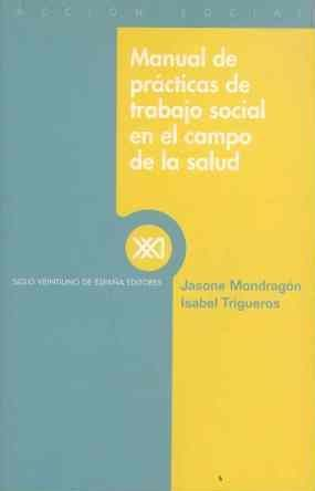 MANUAL DE PRÁCTICAS DE TRABAJO SOCIAL EN EL CAMPO DE LA SALUD
