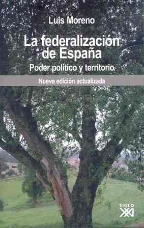 LA FEDERALIZACIÓN DE ESPAÑA