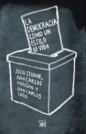 LA DEMOCRACIA COMO UN ESTILO DE VIDA