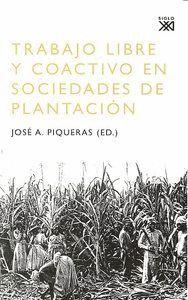 TRABAJO LIBRE Y COACTIVO EN SOCIEDADES DE PLANTACIÓN
