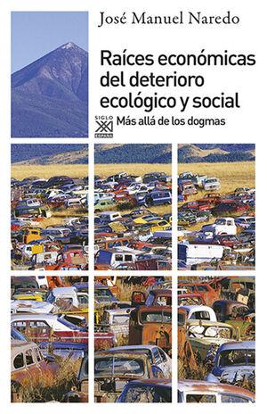 RAÍCES ECONÓMICAS DEL DETERIORO ECOLÓGICO Y SOCIAL
